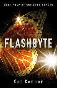 Flashbyte: book four of the Byte Series