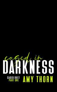 Caged in Darkness