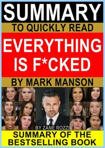 Summary to Quickly Read Everything is F*cked by Mark Manson