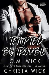 Tempted By Trouble: Bossy Billionaire Dom / Enemies-to-Lovers Office Romance