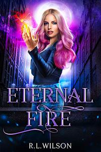 Eternal Fire: A New Adult Urban Fantasy Series