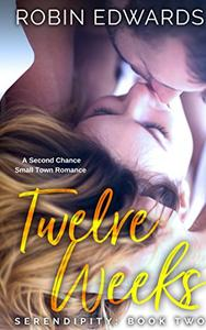 Twelve Weeks: A Second Chance, Small Town Romance