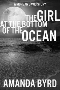 The Girl at The Bottom of The Ocean: A Morgan Davis Serial Killer Shirt Story