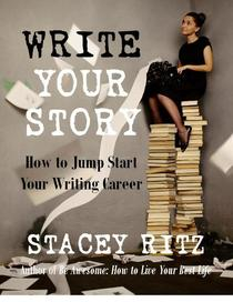 Write Your Story: How to Jump Start Your Writing Career