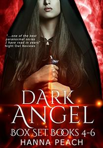 Dark Angel Box Set Books 4-6: Angelblood, Angeldust, The Afterlife of Alyx & Israel