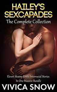 Hailey's Sexcapades: The Complete Collection: A wildly erotic series about two well-endowed love-birds and the sexy situations they wind up in.