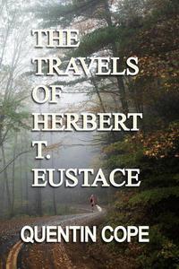 The Travels Of Herbert T. Eustace