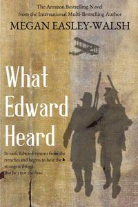 What Edward Heard