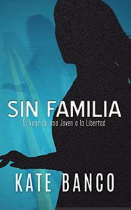 SIN FAMILIA: El Viaje de una Joven a la Libertad (Los Misterios de Sara Rodriguez nº 1)