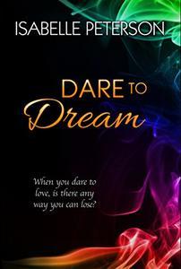 Dare to Dream: Dream Series, Book 6