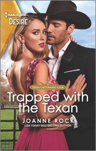 Trapped with the Texan: A sexy Western romance