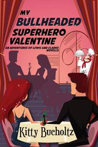 My Bullheaded Superhero Valentine