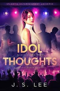 Idol Thoughts (A K-Pop Reverse Harem): An Atlantis Entertainment Book