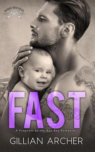 Fast: A Pregnant by the Bad Boy Romance