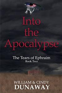 Into the Apocalypse: A Novel of Tribulation and Survival