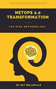 NetOps 2.0 Transformation: The DIRE Methodology