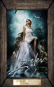 Lorelei: Portrait of a Siren