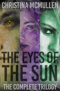 The Eyes of The Sun The Complete Trilogy