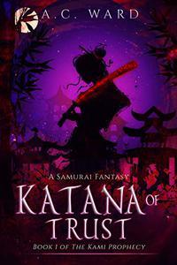 Katana of Trust: A Samurai Fantasy