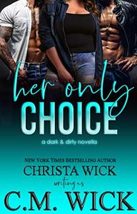 Her Only Choice: A Dark & Dirty MC romance