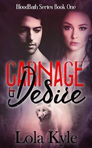 Carnage & Desire