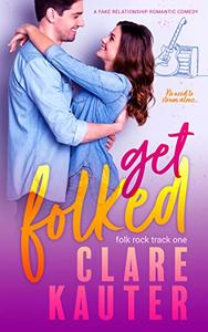 Get Folked: A fake relationship romantic comedy