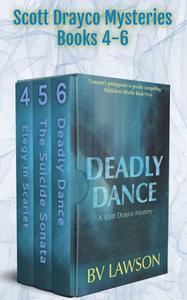 The Scott Drayco Mystery Series: Books 4-6