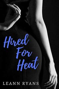 Hired for Heat