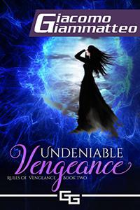 Undeniable Vengeance: Rules of Vengeance, Book II