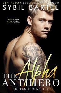 The Alpha Antihero Series: Books 1-2