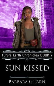 Sun Kissed (Future Earth Chronicles Book 7)