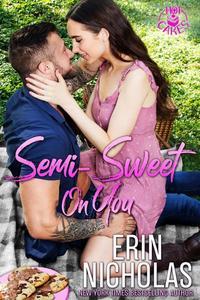 Semi-Sweet On You