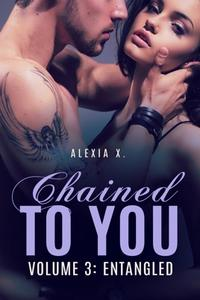 Chained to You, Vol. 3: Entangled
