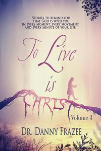 To Live is Christ - Volume 3