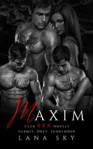 Maxim: The Complete Trilogy: Submit, Obey, & Surrender