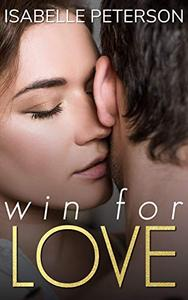 Win For Love: A Contemporary New Adult Romance