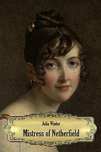 Mistress Of Netherfield: A Pride and Prejudice Variation