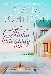 Aloha Hideaway Inn: A Sweet Beach Read