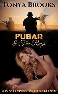 FUBAR & Fur Rugs: Invictus Security Series: Book One