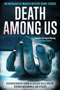 Death Among Us: An Anthology of Murder Mystery Short Stories