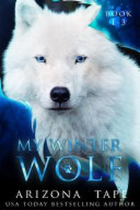 My Winter Wolf: The Complete Paranormal Fantasy f/f Collection