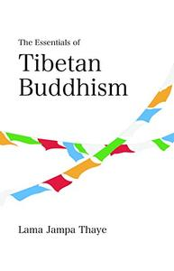 The Essentials of Tibetan Buddhism