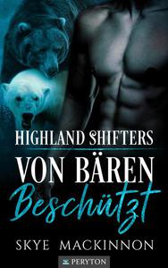 Von Bären beschützt: Ein paranormaler Liebesroman