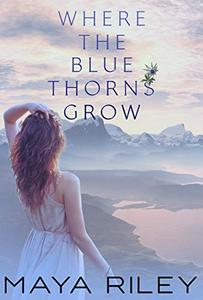 Where The Blue Thorns Grow