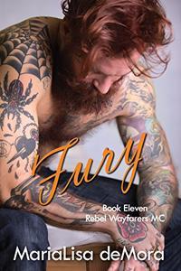 Fury: Book 11 in the Rebel Wayfarers MC saga