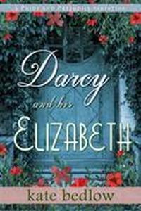 Darcy and His Elizabeth: A Pride and Prejudice Variation
