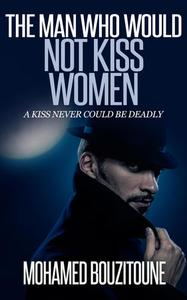The Man Who Would Not Kiss Women