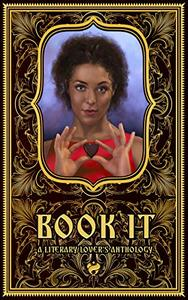 Book It: A Literary Lover's Anthology