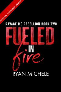 Fueled in Fire