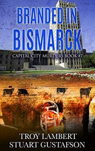 Branded in Bismarck: Capital City Murders Book #7